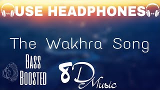 The Wakhra Song In 8D   Wakhra Swag   Wakhra Swag Ni    By 8D Music