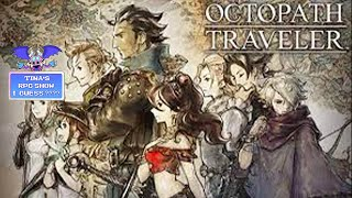 Tina's RPG Show, I Guess? - Octopath Traveler