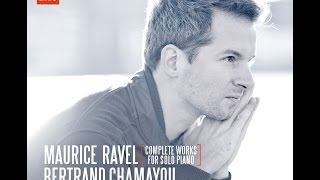 ravel complete works for solo piano 2cd bertrand chamayou - Bertrand Chamayou Mariage