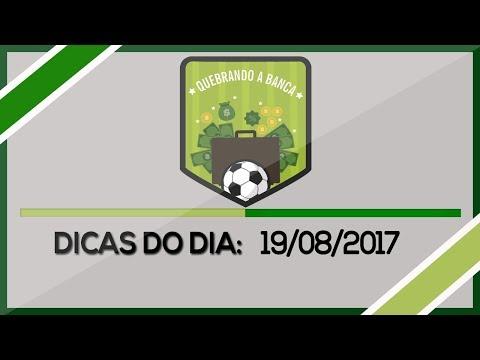 QUEBRANDO A BANCA - Dicas do dia 19/08/2017