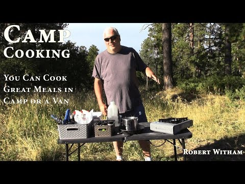 Camp Cooking - A Primer on Cooking Outdoors or in a Van