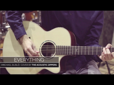 Everything (Michael Bublé) Cover by The Acoustic Zippers