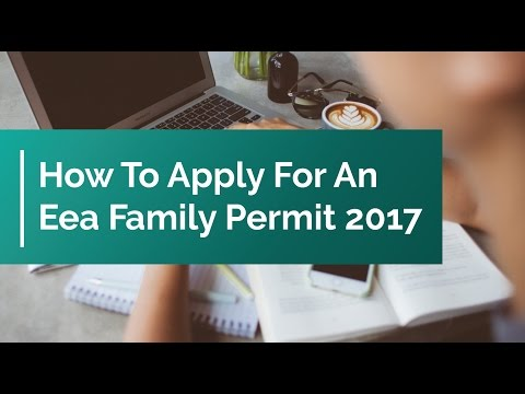 How to Apply for an EEA Family Permit 2017