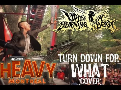 Upon a Burning Body - Turn Down for What (Heavy MTL)
