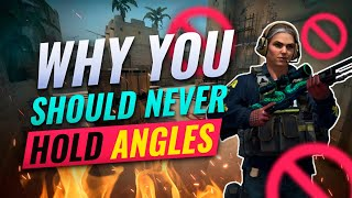 WHY YOU Should NEνER HOLD ANGLES *STOP DYING FOR FREE* - CS:GO