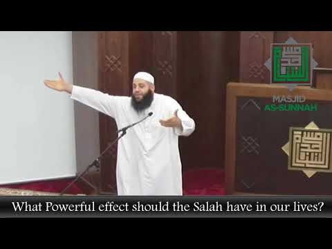 What powerful effect should the Salah (Prayer) have in our lives? - Sheikh Abu Bakr Zoud