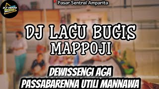 Dj Lagu Bugis Mappoji Slow Full Bass - Dj Lagu Bugis Dewissengi Aga Passabaranna Utuli Mannawa