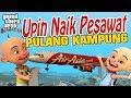 Upin Ipin Naik Pesawat Pulang Kampung Gta Lucu
