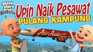 Upin Ipin Naik Pesawat, pulang kampung GTA Lucu