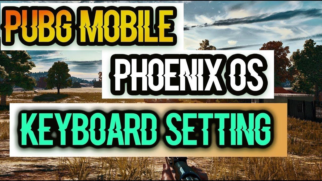 Phoenix OS Pubg Mobile key mapping (Right Click Aim)Like Tencent gaming  buddy [Hindi]