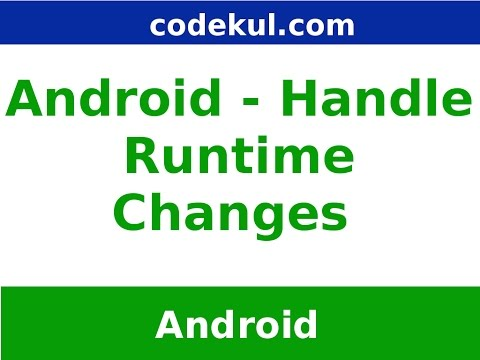 Android - Handling Runtime Changes