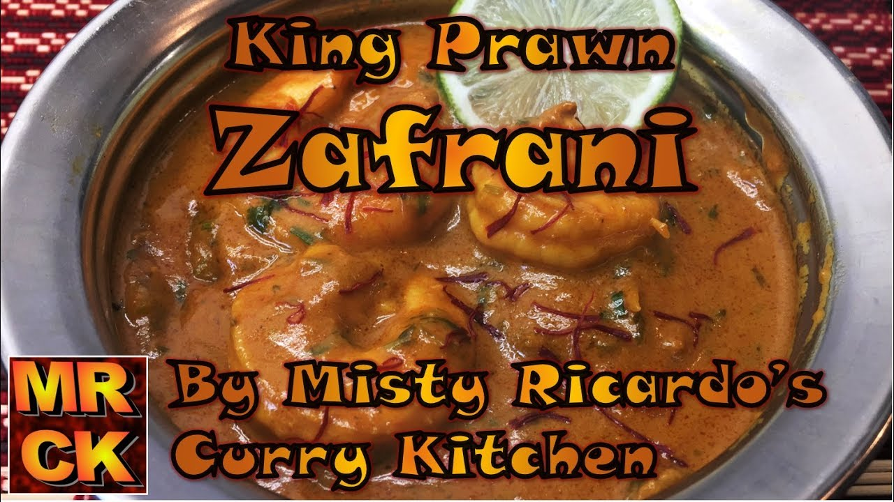 king prawn zafrani magnificent saffron curry by misty ricardos curry kitchen - Curry Kitchen