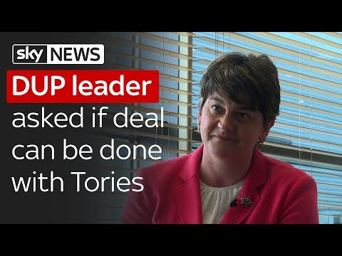 DUP leader Arlene Foster asked if deal can be done with Tories post-election