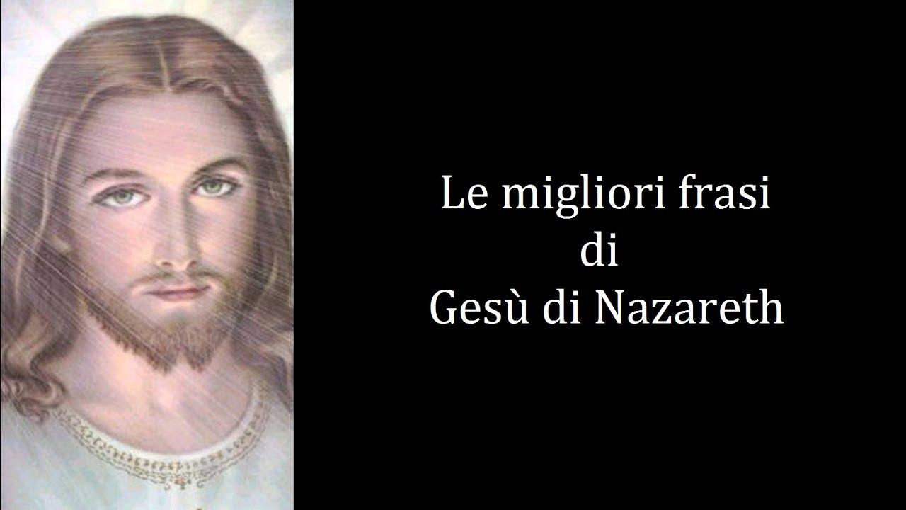 Frasi Celebri Di Gesu Di Nazareth Youtube