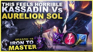 THIS MATCHUP FEELS HORRIBLE: AURELION SOL Vs KASSADIN! - Iron to Master S10 | League of Legends