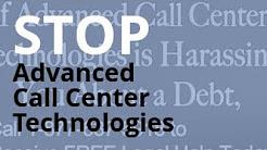 Advanced Call Center Technologies Calling? | Debt Abuse + Harassment Lawyer