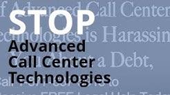 Advanced Call Center Technologies Calling?   Debt Abuse + Harassment Lawyer