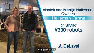 Hulleman Farms talks benefits of the DeLaval VMS V300