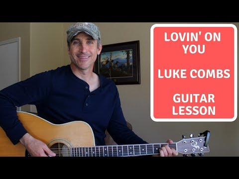 How To Play Lovin' On You on Guitar – Luke Combs – Guitar Tutorial