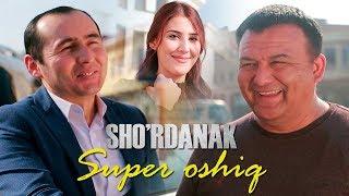 Shordanak - Super oshiq | Шурданак - Супер ошик (hajviy korsatuv)