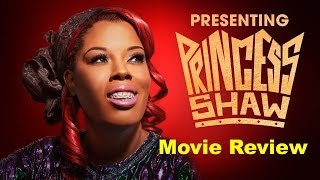 Presenting Princess Shaw Movie Review - Joe's Review