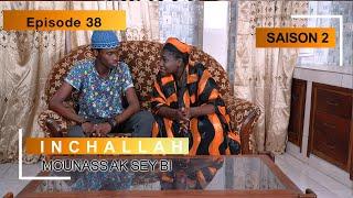 INCHALLAH - Saison 2 - Episode 38 (Mounass Ak Sey Bi) ** VOSTFR **