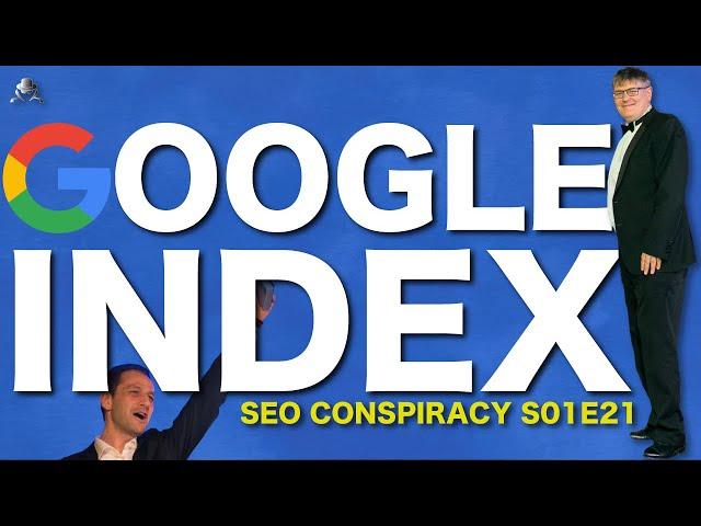 MAIN & SUPPLEMENTAL GOOGLE INDEX - SEO Conspiracy S01E21