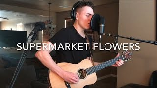 Ed Sheeran - Supermarket Flowers (Acoustic Loop Pedal Cover)