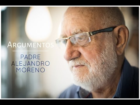 Argumentos: Padre Alejandro Moreno