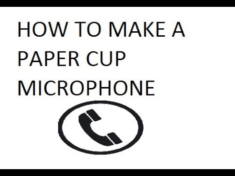 DIY a microphone with paper cups