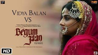 Begum Jaan Making | Vidya VS Begum Jaan