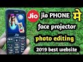 Download Jio phone me face projector photo editing in jio phone me coll phone picture editing  2019