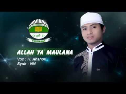 Allah Ya Maulana voc H. Anshori - Assyafa'ah PP. Darul Khoirot Pontianak (Album Sholawat)
