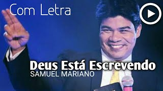 Video Deus Está Escrevendo ( Com Letra ) Samuel Mariano - Novo CD 2018 / 2019 - Lançamento Gospel download MP3, 3GP, MP4, WEBM, AVI, FLV Oktober 2018