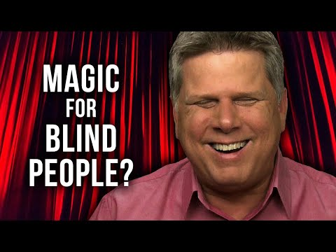 Are There Magic Tricks For Blind People?