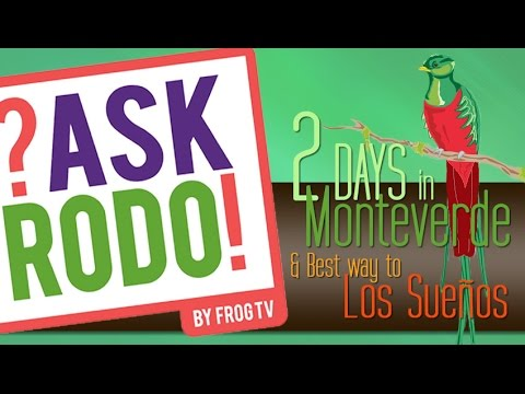 What is there to do in Monteverde? Ask Rodo Answers!