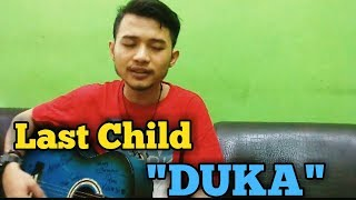 LAST CHILD DUKA (Denzo Raksadewa)
