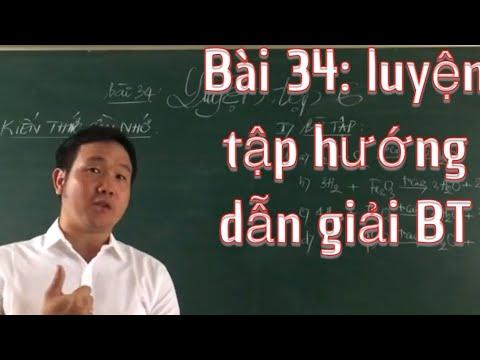 Bài 34 : luyện tập giải các bài tập từ bài tập 1đến bài tập 6/ Hóa học lớp 8