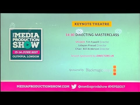 The Media Production Show - Directing Masterclass Panel - 14 June 2017