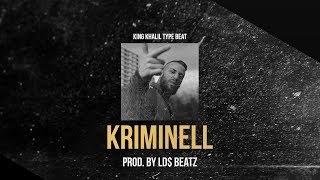 KING KHALIL TYPE BEAT - KRIMINELL (Prod. by Ld$)