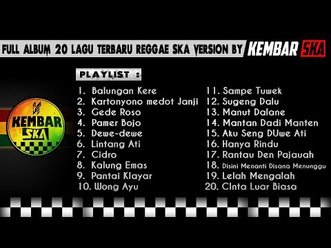 Full Album Lagu Terbaru Reggae Ska Version By Kembar Ska  Balungan Kere, Gede Roso