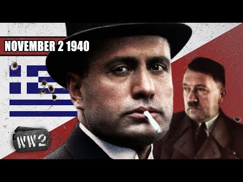 Mussolini plays Hitler like a Fiddle - The Invasion of Greece - WW2 - 062 - November 2, 1940