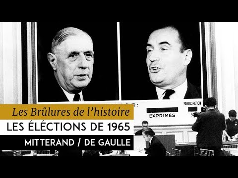 Les Brûlures de l'Histoire - Les éléctions présidentielles : 1965 - Mitterrand contre De Gaulle