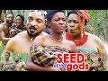 Seed Of The Gods Season 2 - (New Movie) 2018 Latest Nollywood Epic Movie   Nigerian Movies 2018
