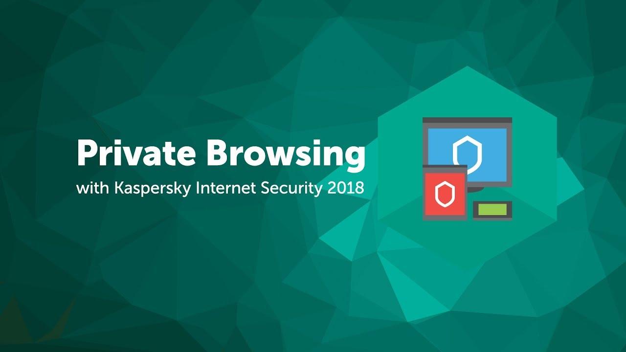 Private Browsing in Kaspersky Internet Security 2018