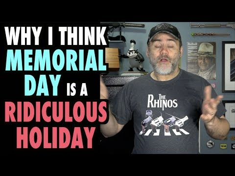 Why I Think Memorial Day is a Stupid Holiday