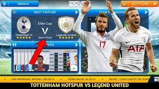 Tottenham Hotspur Vs Legend United || Semi-Final Elite Division || DLS 2019 || #3 Gamepaly