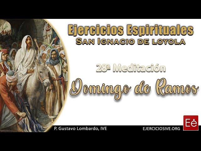 40 Domingo de Ramos (28ª Meditación)