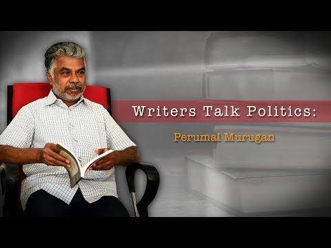 Writers Talk Politics| Perumal Murugan in conversation with Githa Hariharan and Kannan Sundaram