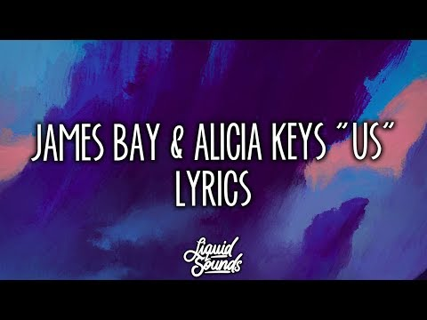 James Bay & Alicia Keys - Us (Lyrics / Lyric Video)